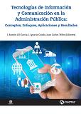 Tecnologías de Información y Comunicación en la Administración Pública: Conceptos, Enfoques, Aplicaciones y Resultados