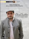 Protagonistas de la Innovación. Entrevista a Eloy Cuellar, gerente de la ciudad de Madrid