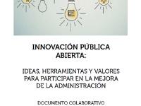 Elaboración del estudio colaborativo sobre Innovación pública abierta: ideas, herramientas y valores para participar en la mejora de la Administración