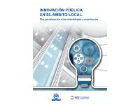 Elaboración del libro Innovación pública en el ámbito local. Una aproximación a las metodologías y experiencias.