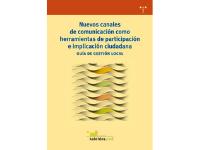 Elaboración de la Guía de gestión local: Nuevos canales de comunicación como herramientas de participación e implicación ciudadana.